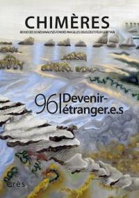 Chimères 2020/1  : Devenir-étranger.e.s