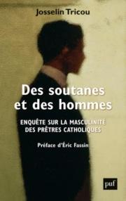 Des soutanes et des hommes: Enquête sur la masculinité des prêtres catholiques